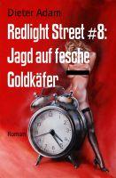 Redlight Street #8: Jagd auf fesche Goldkäfer