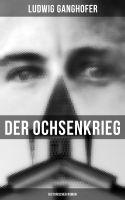 Der Ochsenkrieg: Historischer Roman