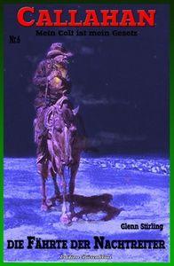 Callahan #6: Die Fährte der Nachtreiter