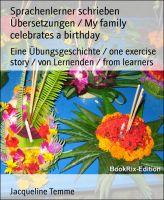 Sprachenlerner schrieben Übersetzungen / My family celebrates a birthday
