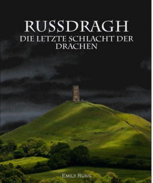 Russdragh - Die letzte Schlacht der Drachen