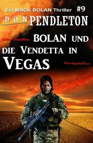 Bolan und die Vendetta in Vegas: Ein Mack Bolan Thriller #9