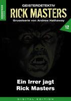 Rick Masters 12 - Ein Irrer jagt Rick Masters