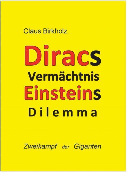 Diracs Vermächtnis, Einsteins Dilemma