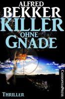 Alfred Bekker Thriller - Killer ohne Gnade