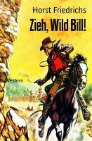 Zieh, Wild Bill!