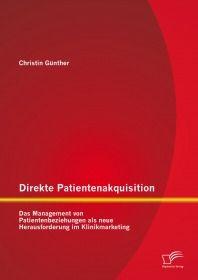 Direkte Patientenakquisition – Das Management von Patientenbeziehungen als neue Herausforderun