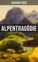Alpentragödie (Vollständige Ausgabe)