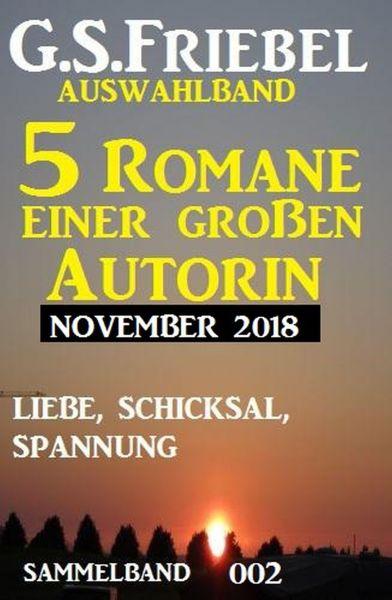 G. S. Friebel Auswahlband 002 - 5 Romane einer großen Autorin November 2018
