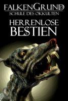 Falkengrund 11 - Herrenlose Bestien