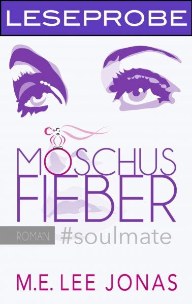 MOSCHUSFIEBER #soulmate (Leseprobe)