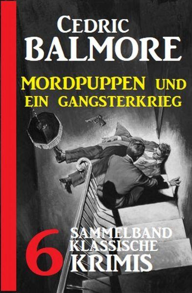 Mordpuppen und ein Gangsterkrieg: 6 klassische Krimis