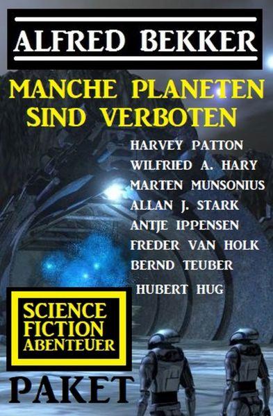 Manche Planeten sind verboten: Science Fiction Abenteuer Paket