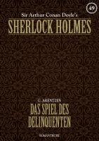 Sherlock Holmes 49 - Das Spiel des Delinquenten