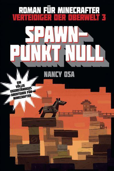 Verteidiger der Oberwelt, Band 3: Spawn-Punkt Null