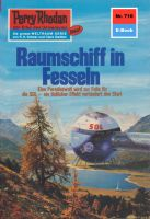 Perry Rhodan 710: Raumschiff in Fesseln