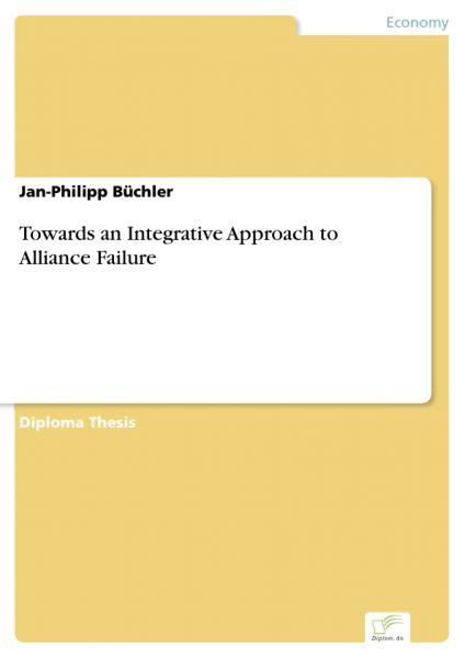 Towards an Integrative Approach to Alliance Failure