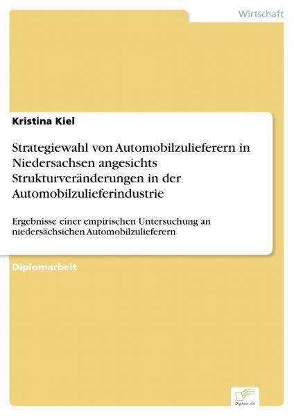 Strategiewahl von Automobilzulieferern in Niedersachsen angesichts Strukturveränderungen in der Auto