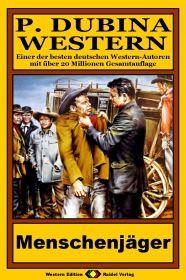 P. Dubina Western, Bd. 26: Menschenjäger