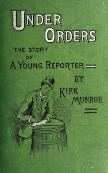 Under Orders: The story of a young reporter