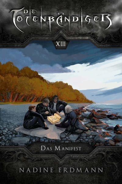Die Totenbändiger - Band 13: Das Manifest