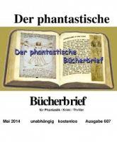 Der phantastische Bücherbrief 607 - Mai 2014