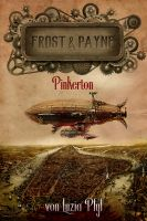 Frost & Payne - Band 7: Pinkerton (Steampunk)