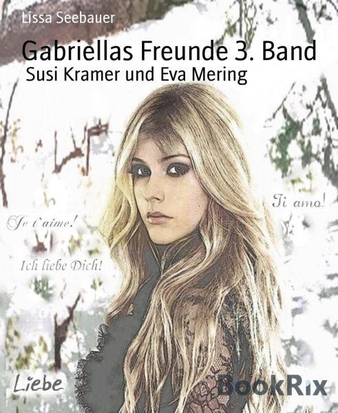 Gabriellas Freunde 3. Band