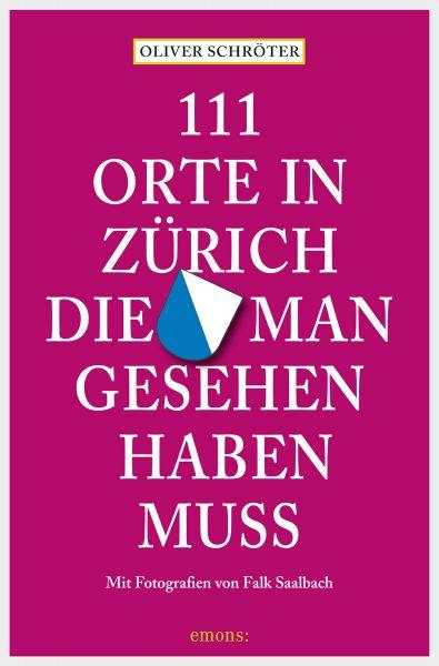 111 Orte in Zürich, die man gesehen haben muss