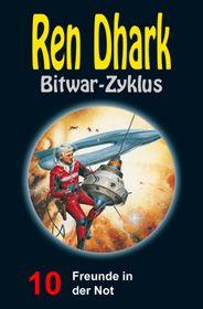 Ren Dhark Bitwar-Zyklus 10: Freunde in der Not