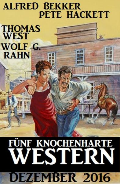 Fünf knochenharte Western Dezember 2016