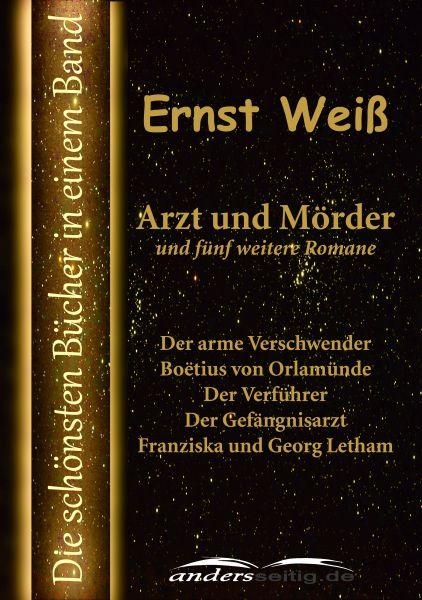 Arzt und Mörder und fünf weitere Romane