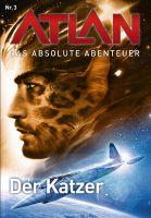 Atlan - Das absolute Abenteuer 3: Der Katzer