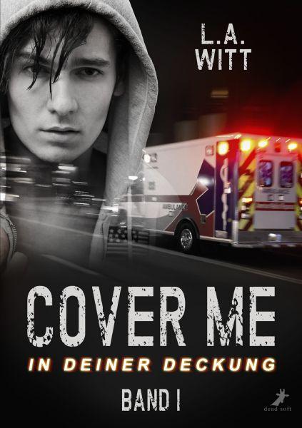 Cover me 1: In deiner Deckung