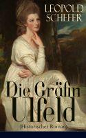 Die Gräfin Ulfeld (Historischer Roman) - Vollständige Ausgabe