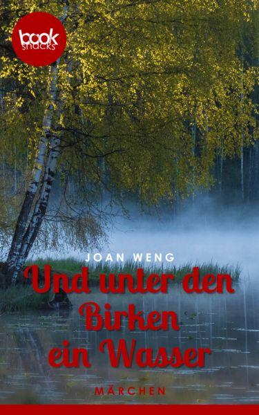 Und unter den Birken ein Wasser