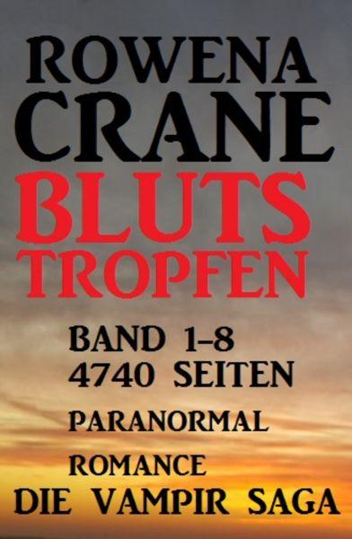 Blutstropfen Band 1-8: Die Vampir Saga - 4740 Seiten Paranormal Romance