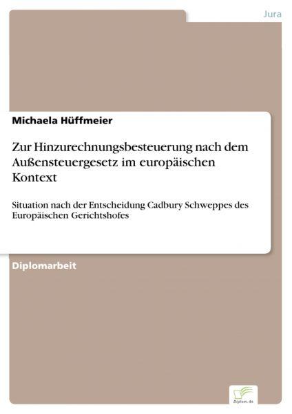 Zur Hinzurechnungsbesteuerung nach dem Außensteuergesetz im europäischen Kontext
