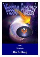 Mission Phoenix 1: Der Auftrag