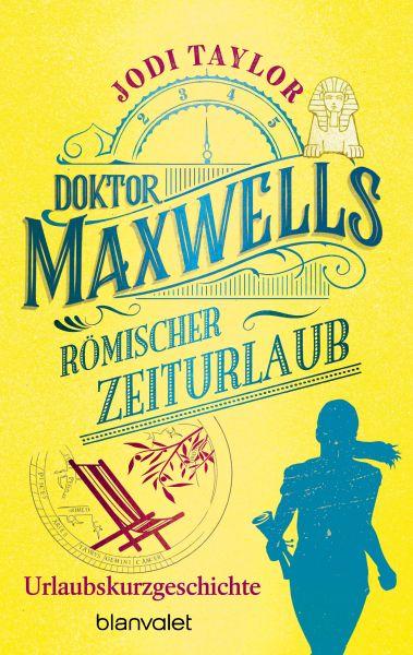 Doktor Maxwells römischer Zeiturlaub