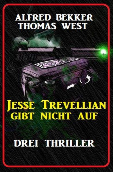 Jesse Trevellian gibt nicht auf: Drei Thriller