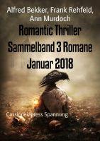 Romantic Thriller Sammelband 3 Romane Januar 2018