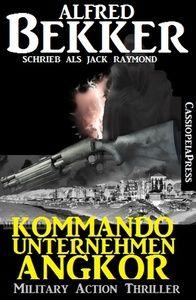 Jack Raymond Thriller - Kommandounternehmen Angkor: Military Action