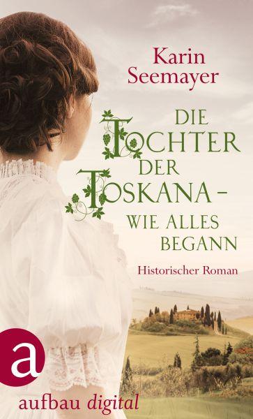 Die Tochter der Toskana – wie alles begann