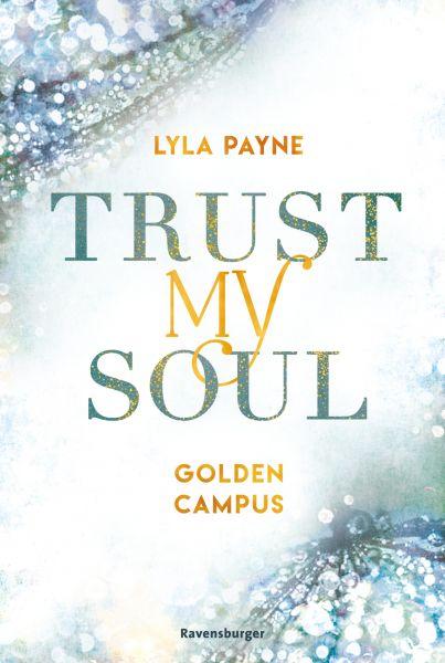 Trust My Soul - Golden-Campus-Trilogie, Band 3
