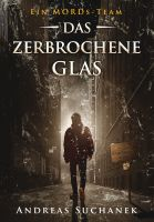 Ein MORDs-Team - Band 15: Das zerbrochene Glas (All-Age Krimi)