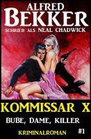 Neal Chadwick - Kommissar X #1: Bube, Dame, Killer