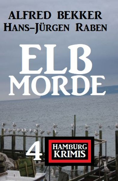 Elbmorde: 4 Hamburg Krimis