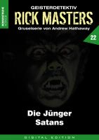 Rick Masters 22 - Die Jünger Satans