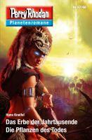 Planetenroman 67 + 68: Das Erbe der Jahrtausende / Die Pflanzen des Todes
